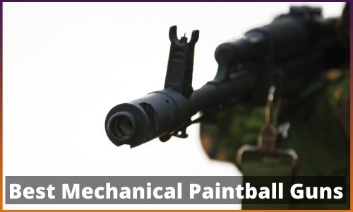 Best Mechanical Paintball Guns 2021