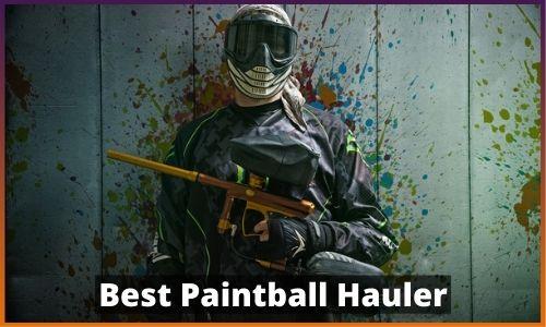 Best Paintball Hauler 2021