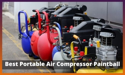 Best Portable Air Compressor Paintball