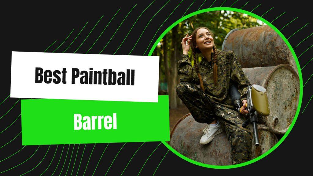Best Paintball Barrel
