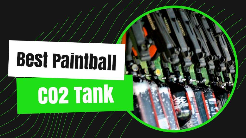 Best Paintball CO2 Tank