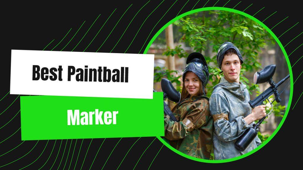 Best Paintball Marker