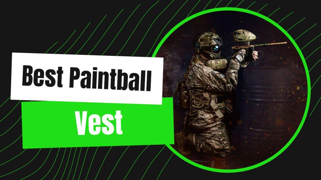 best paintball vest