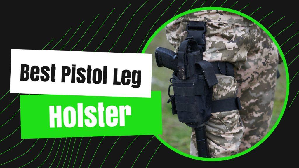 Best Pistol Leg Holster