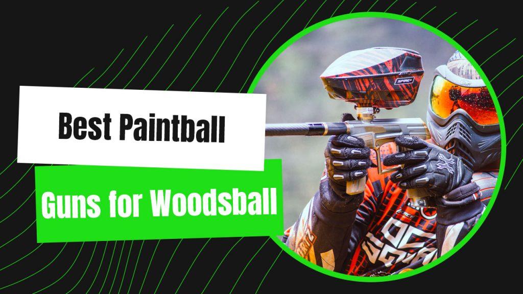 Best Paintball Guns for Woodsball